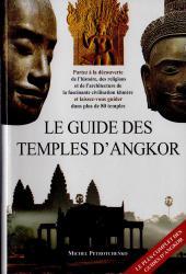 Le guide des temples d'Angkor